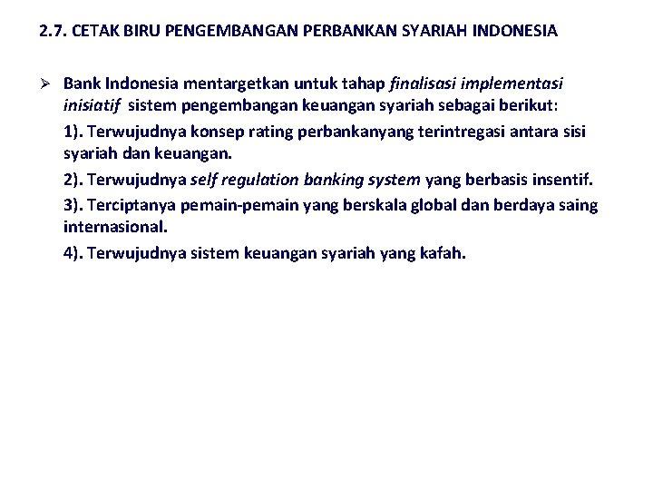 2. 7. CETAK BIRU PENGEMBANGAN PERBANKAN SYARIAH INDONESIA Ø Bank Indonesia mentargetkan untuk tahap