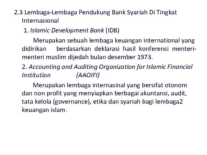 2. 3 Lembaga-Lembaga Pendukung Bank Syariah Di Tingkat Internasional 1. Islamic Development Bank (IDB)