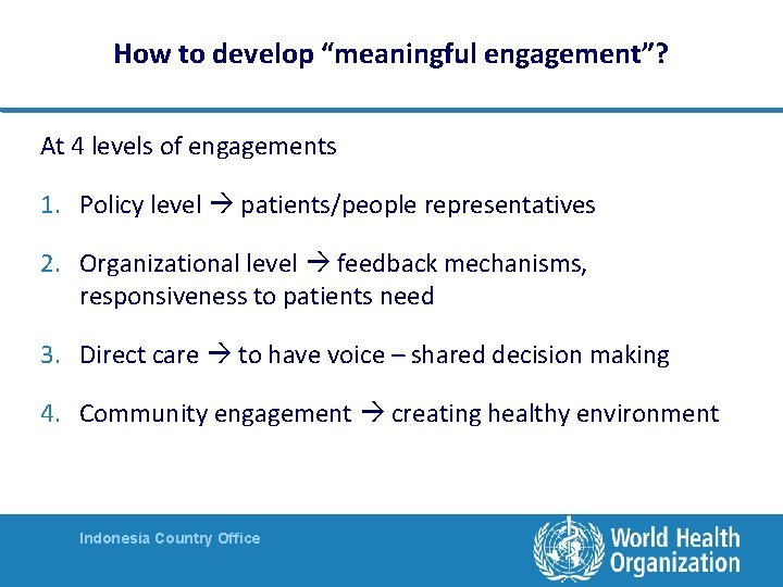 """How to develop """"meaningful engagement""""? At 4 levels of engagements 1. Policy level patients/people"""