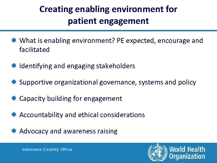 Creating enabling environment for patient engagement l What is enabling environment? PE expected, encourage