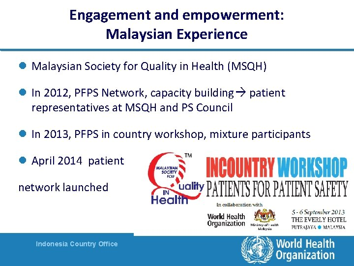 Engagement and empowerment: Malaysian Experience l Malaysian Society for Quality in Health (MSQH) l