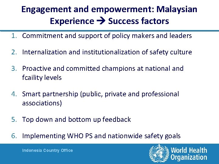 Engagement and empowerment: Malaysian Experience Success factors 1. Commitment and support of policy makers