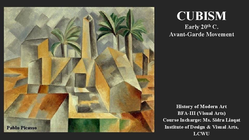 CUBISM Early 20 th C. Avant-Garde Movement Pablo Picasso History of Modern Art BFA-III