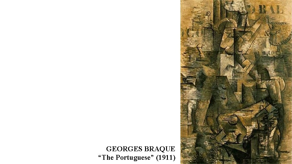 "GEORGES BRAQUE ""The Portuguese"" (1911)"