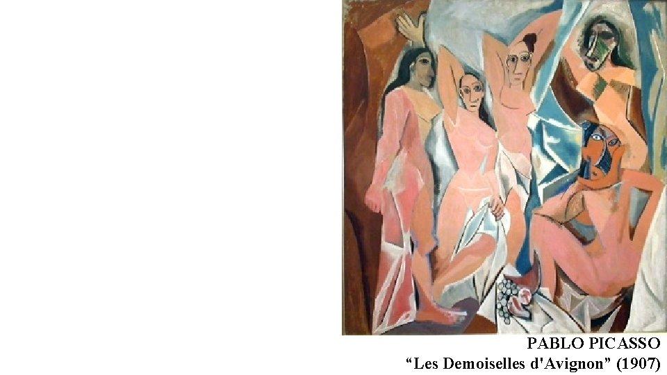 """PABLO PICASSO """"Les Demoiselles d'Avignon"""" (1907)"""