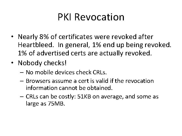 PKI Revocation • Nearly 8% of certificates were revoked after Heartbleed. In general, 1%