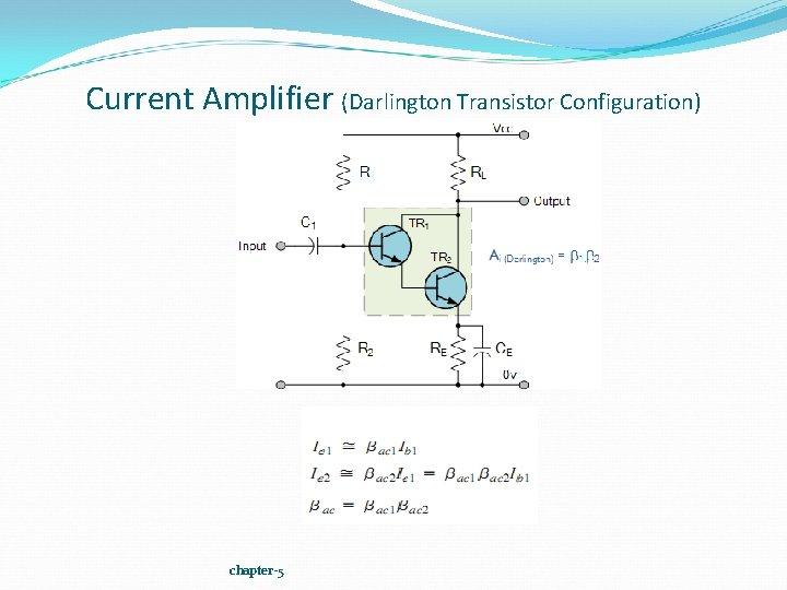 Current Amplifier (Darlington Transistor Configuration) chapter-5