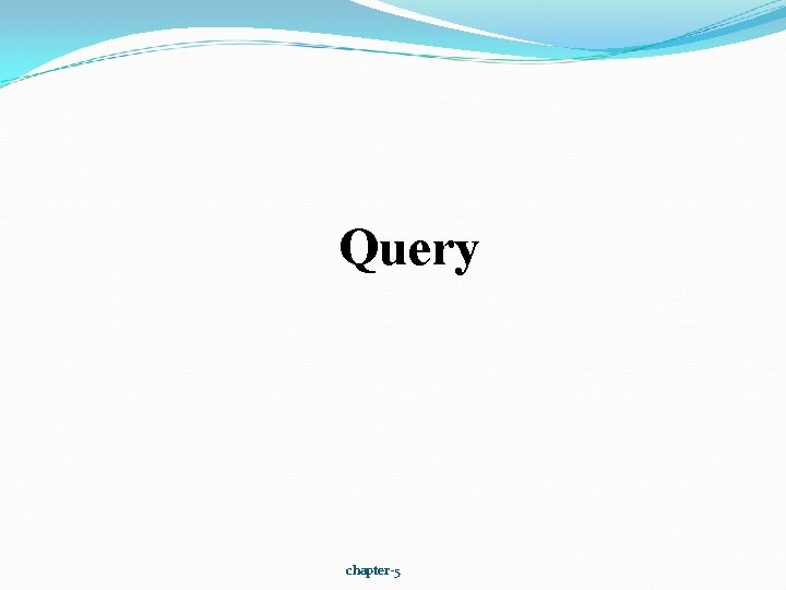 Query chapter-5