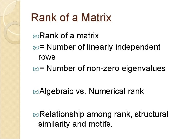Rank of a Matrix Rank of a matrix = Number of linearly independent rows