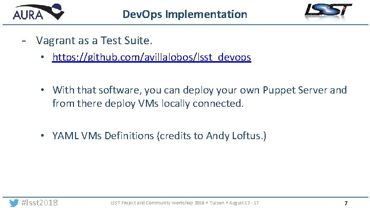 Dev. Ops Implementation - Vagrant as a Test Suite. • https: //github. com/avillalobos/lsst_devops •