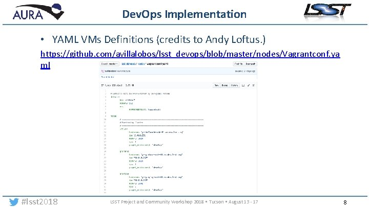 Dev. Ops Implementation • YAML VMs Definitions (credits to Andy Loftus. ) https: //github.