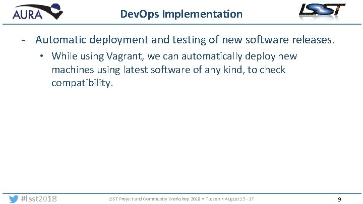 Dev. Ops Implementation - Automatic deployment and testing of new software releases. • While