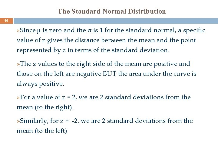 The Standard Normal Distribution 15 Since is zero and the is 1 for the
