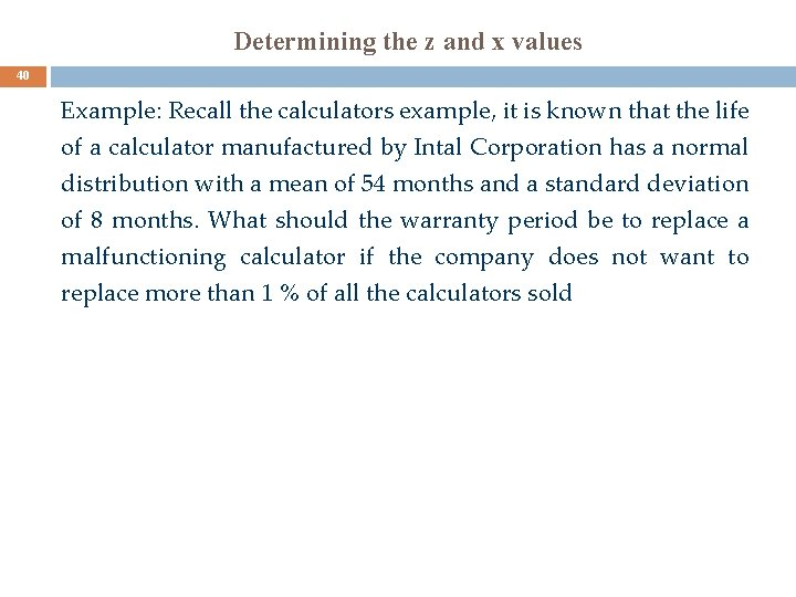 Determining the z and x values 40 Example: Recall the calculators example, it is