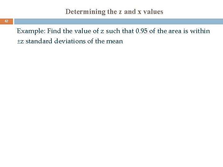 Determining the z and x values 42 Example: Find the value of z such