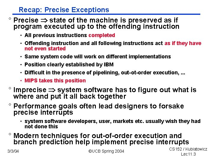 Recap: Precise Exceptions ° Precise state of the machine is preserved as if program