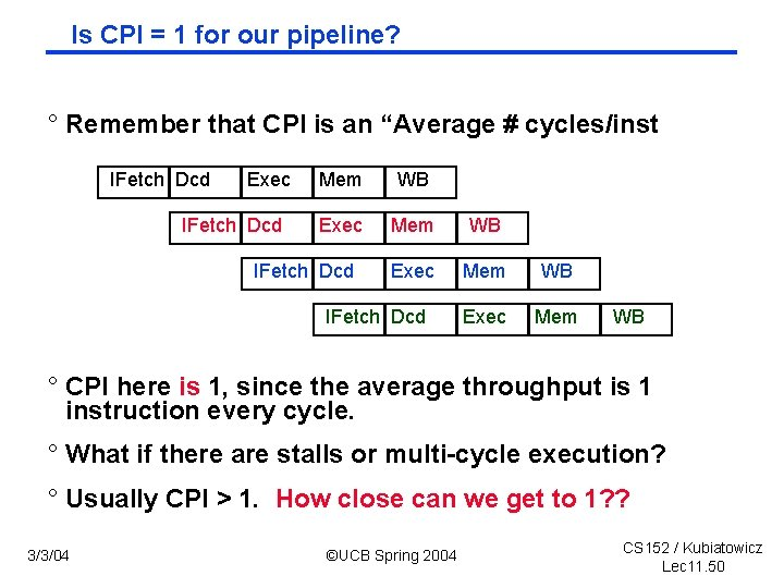 """Is CPI = 1 for our pipeline? ° Remember that CPI is an """"Average"""