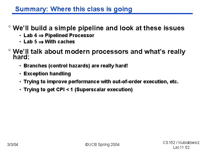 Summary: Where this class is going ° We'll build a simple pipeline and look