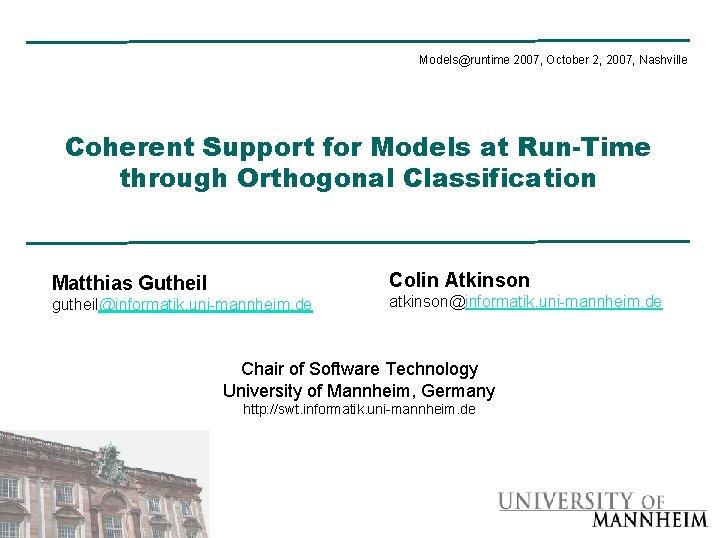 Models@runtime 2007, October 2, 2007, Nashville Coherent Support for Models at Run-Time through Orthogonal