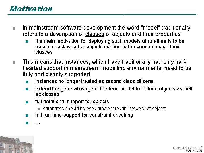 """Motivation ■ In mainstream software development the word """"model"""" traditionally refers to a description"""
