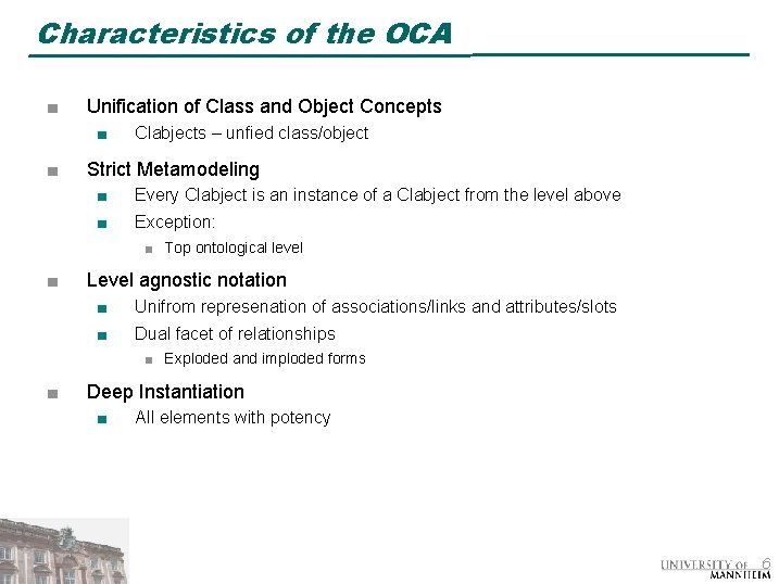 Characteristics of the OCA ■ Unification of Class and Object Concepts ■ ■ Clabjects