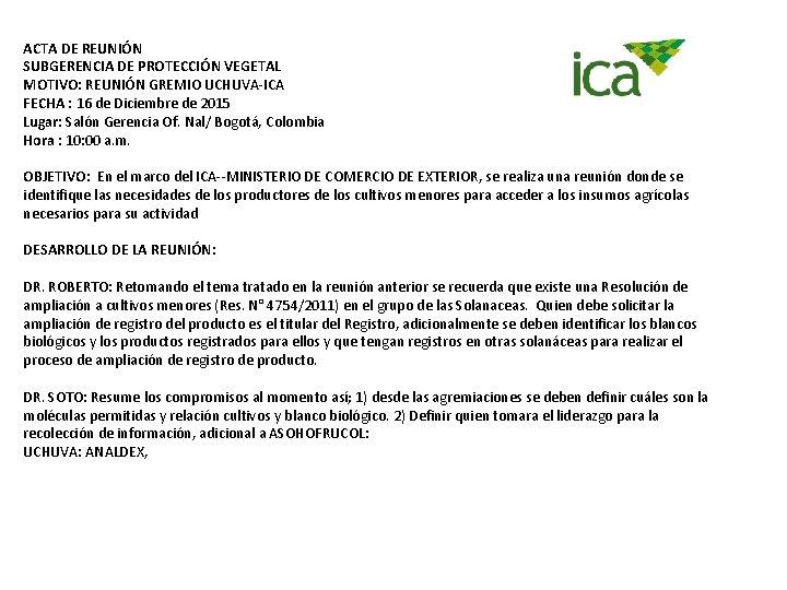 ACTA DE REUNIÓN SUBGERENCIA DE PROTECCIÓN VEGETAL MOTIVO: REUNIÓN GREMIO UCHUVA-ICA FECHA : 16