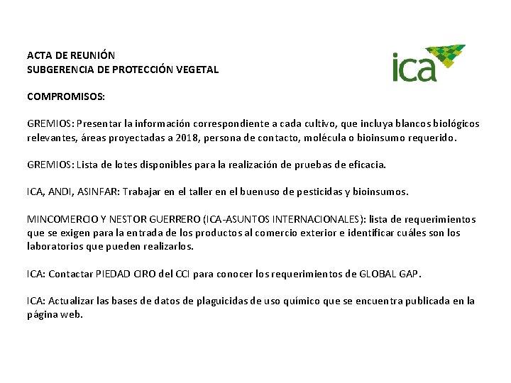 ACTA DE REUNIÓN SUBGERENCIA DE PROTECCIÓN VEGETAL COMPROMISOS: GREMIOS: Presentar la información correspondiente a