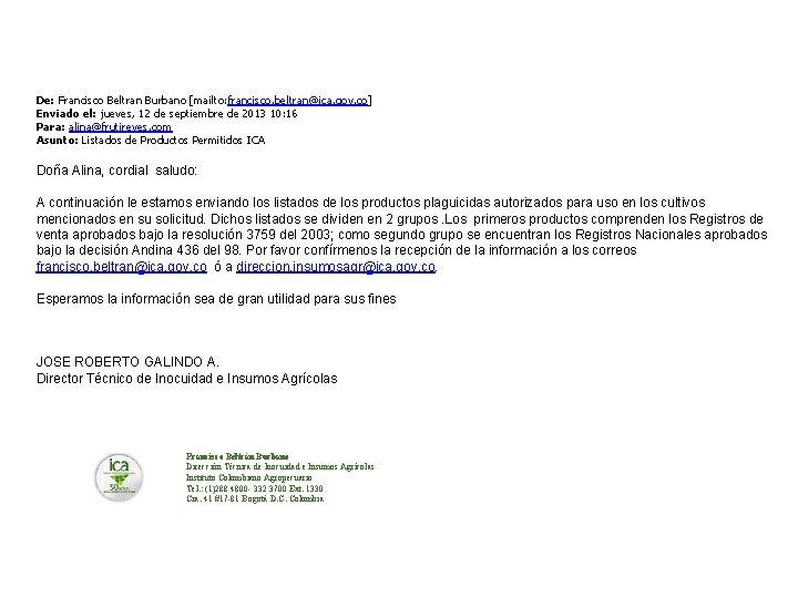 De: Francisco Beltran Burbano [mailto: francisco. beltran@ica. gov. co] Enviado el: jueves, 12 de