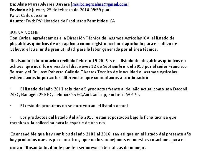 De: Alina Maria Alvarez Barrera [mailto: agroalina@gmail. com] Enviado el: jueves, 25 de febrero