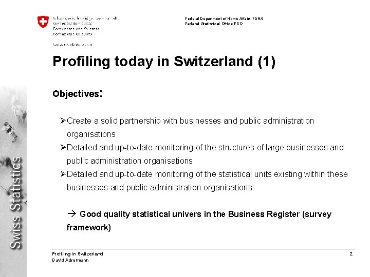 Federal Department of Home Affairs FDHA Federal Statistical Office FSO Profiling today in Switzerland