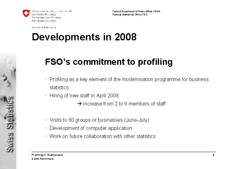 Federal Department of Home Affairs FDHA Federal Statistical Office FSO Developments in 2008 FSO's