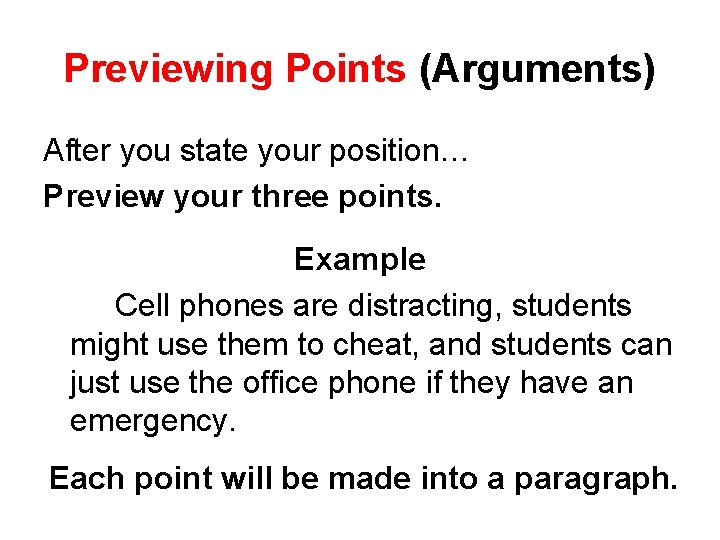 Previewing Points (Arguments) After you state your position… Preview your three points. Example Cell