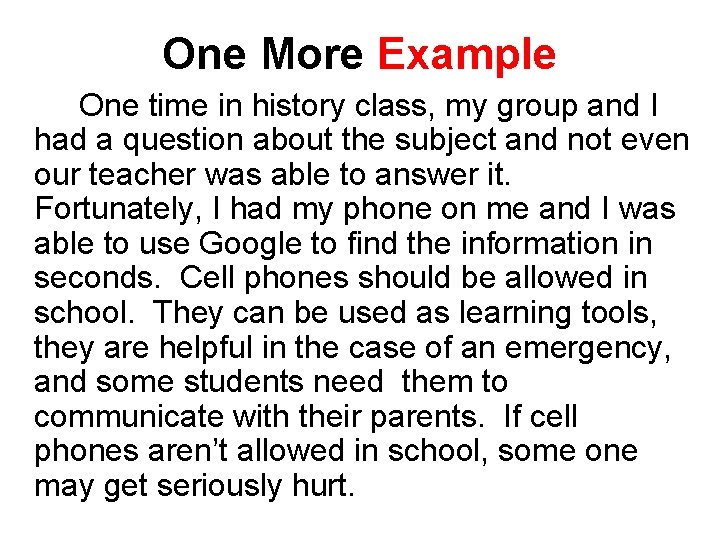One More Example One time in history class, my group and I had a