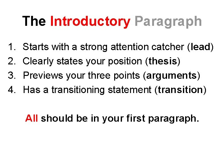 The Introductory Paragraph 1. 2. 3. 4. Starts with a strong attention catcher (lead)