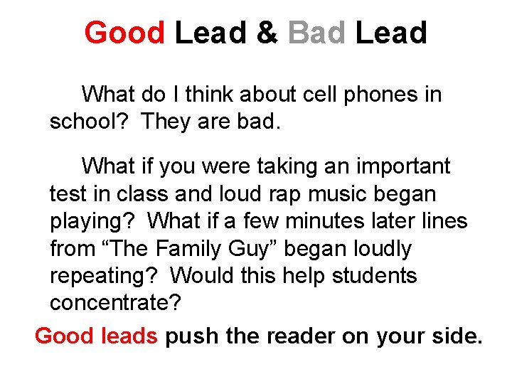 Good Lead & Bad Lead What do I think about cell phones in school?