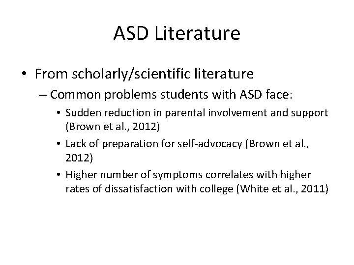 ASD Literature • From scholarly/scientific literature – Common problems students with ASD face: •