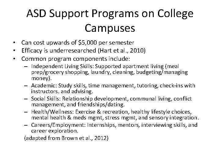 ASD Support Programs on College Campuses • Can cost upwards of $5, 000 per