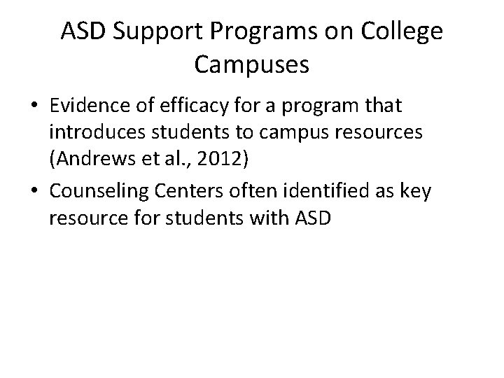 ASD Support Programs on College Campuses • Evidence of efficacy for a program that