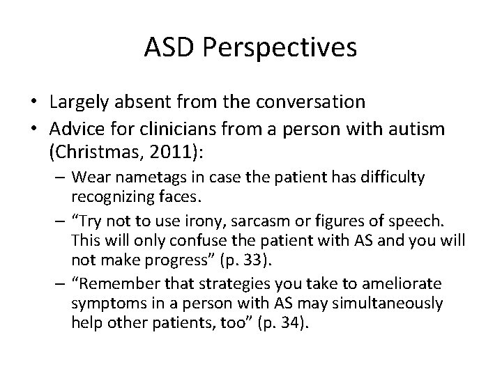 ASD Perspectives • Largely absent from the conversation • Advice for clinicians from a
