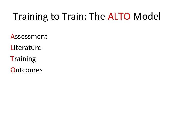 Training to Train: The ALTO Model Assessment Literature Training Outcomes