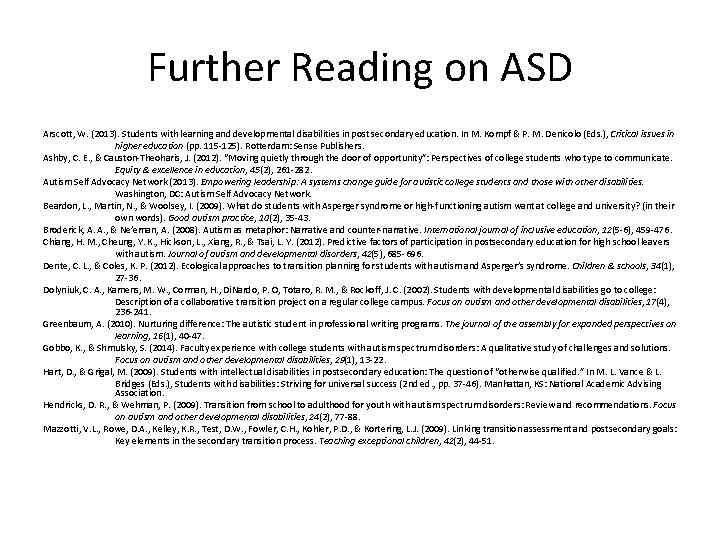 Further Reading on ASD Arscott, W. (2013). Students with learning and developmental disabilities in