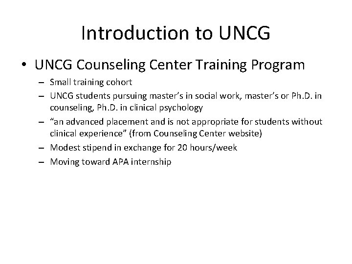 Introduction to UNCG • UNCG Counseling Center Training Program – Small training cohort –