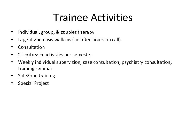 Trainee Activities Individual, group, & couples therapy Urgent and crisis walk ins (no after‐hours