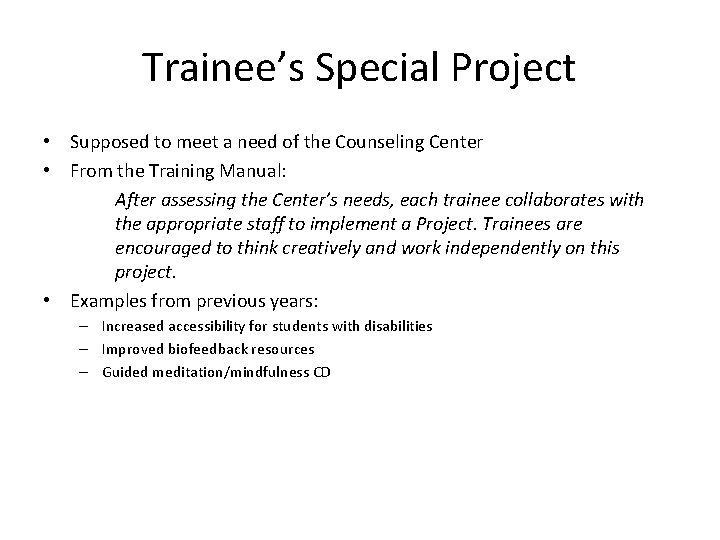 Trainee's Special Project • Supposed to meet a need of the Counseling Center •