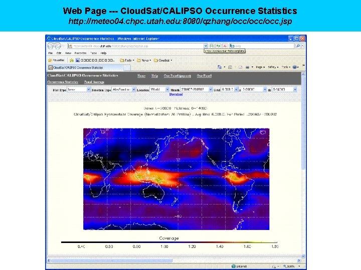 Web Page --- Cloud. Sat/CALIPSO Occurrence Statistics http: //meteo 04. chpc. utah. edu: 8080/qzhang/occ/occ.