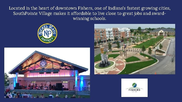 Located in the heart of downtown Fishers, one of Indiana's fastest growing cities, South.