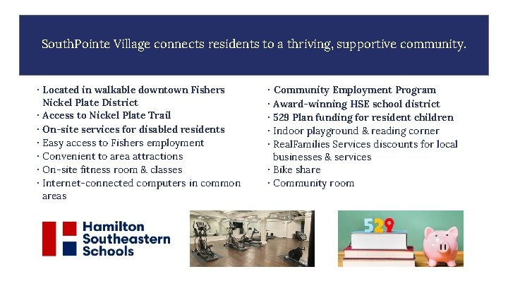 South. Pointe Village connects residents to a thriving, supportive community. · Located in walkable