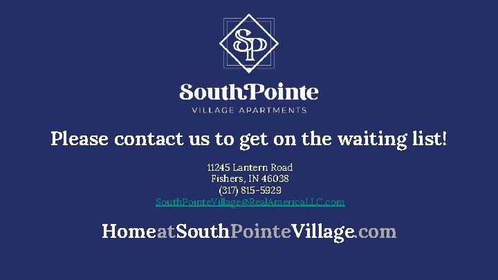 Please contact us to get on the waiting list! 11245 Lantern Road Fishers, IN