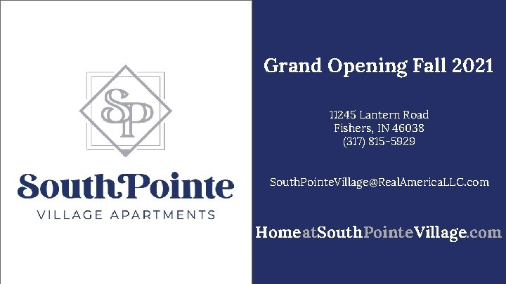 Grand Opening Fall 2021 11245 Lantern Road Fishers, IN 46038 (317) 815 -5929 South.