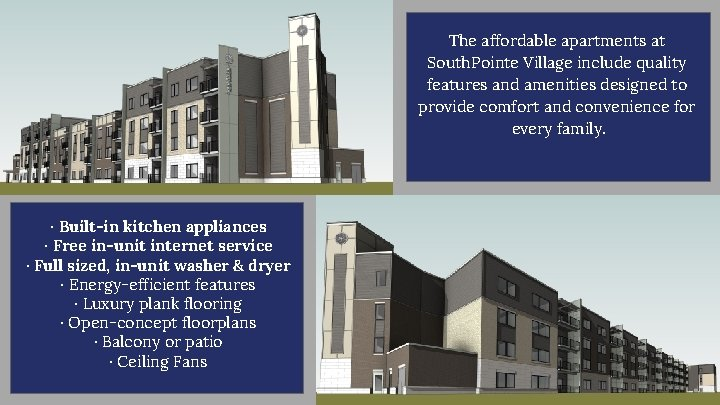 The affordable apartments at South. Pointe Village include quality features and amenities designed to